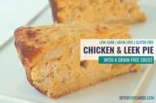 Low carb chicken and leek pie
